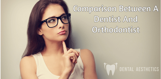 Comparison Between A Dentist And Orthodontist